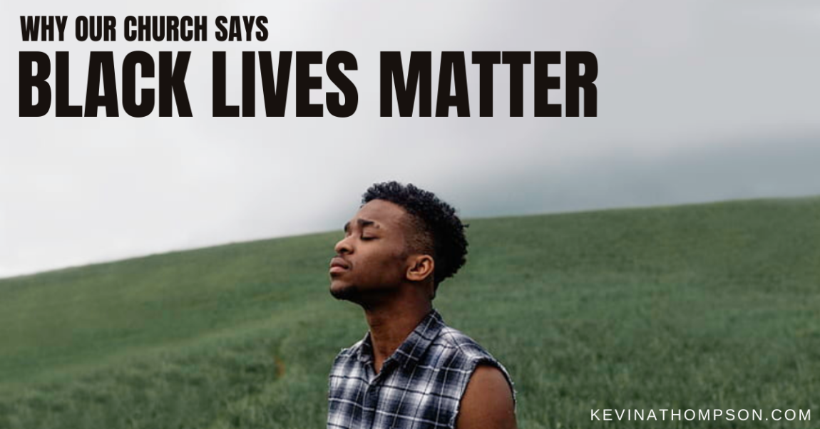 "Why Our Church Says ""Black Lives Matter"""