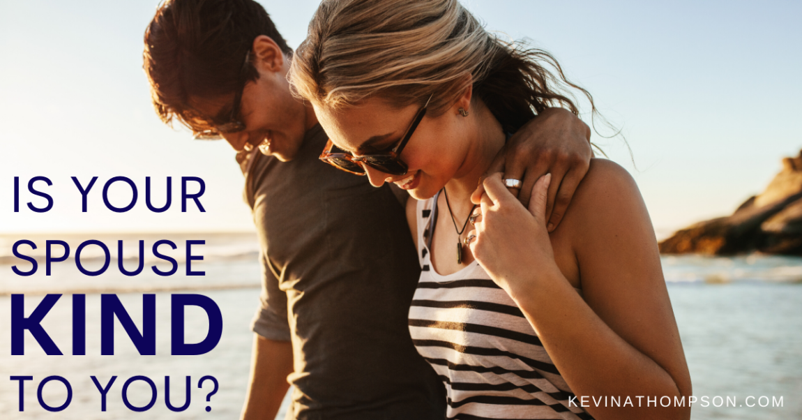 Is Your Spouse Kind to You?