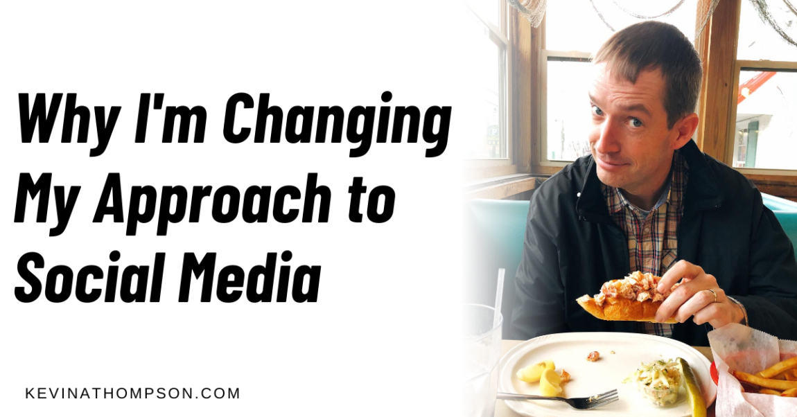 Why I'm Changing My Approach on Social Media