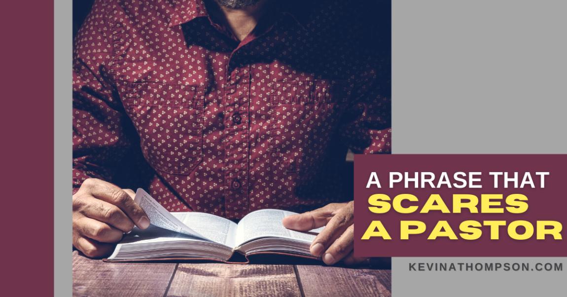 A Phrase That Scares a Pastor