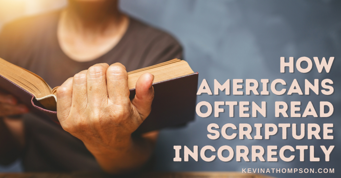 How Americans Often Read Scripture Incorrectly