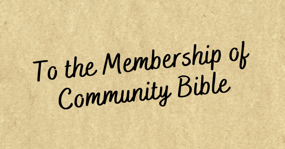 To the Membership of Community Bible